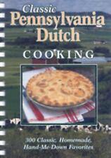 Classic Pennsylvania Dutch Cooking (HC Spiral, 2007)  Comfort Food Cookbook