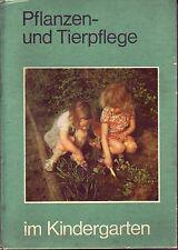 Pflanzen und Tierpflege im Kindergarten/Bebildertes DDR-Fachbuch/1978