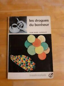 Jean-Marie Gerbault - Les drogues du bonheur - La nouvelle encyclopédie(1965)