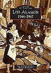 Los Alamos, 1944-1947    Images of America      Toni  Gibson        2005