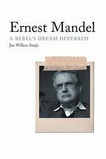 Ernest Mandel: A Rebel's Dream Deferred, Stutje, Jan Willem, Good Book