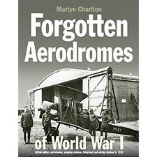 Forgotten Airfields of World War I by Martyn Chorlton (Hardback, 2014)