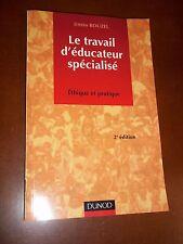 """""""Le travail d'éducateur spécialisé. Ethique et pratique"""" J. ROUZEL (2000)"""