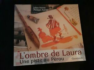 L'ombre de Laura : Une piste au Pérou - Julien et Philippe Autran