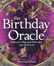 Birthday Oracle: Discover What Your Birth Date Reveals about You,Pam Carruthers