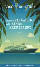 Betreff: Einladung zu einer Kreuzfahrt von Bodo Kirchhoff (Buch) NEU