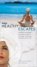 Fodor's Healthy Escapes : 284 Resorts and Retreats Where You Can Get Fit, Feel
