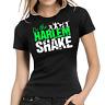 Do the Harlem Shake Flashmob Club Music Party DJ Lady Women Damen Girlie T-Shirt