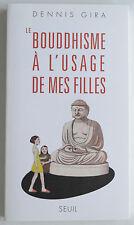 Le Bouddhisme à l'usage de mes filles - Dennis Gira