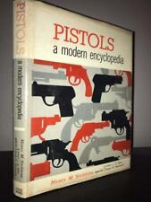 Pistols: A Modern Encyclopedia by Henry M. Stebbins (1961)