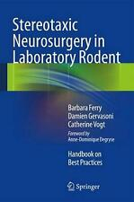 Stereotaxic Neurosurgery in Laboratory Rodent: Handbook on Best Practices by Bar