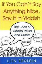 If You Can't Say Anything Nice, Say It In Yiddish Epstein, L.B. Paperback