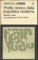PROFILO STORICO DELLA LINGUISTICA MODERNA di Maurice Leroy 1979 Laterza