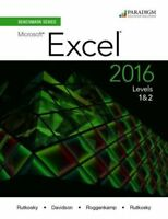 Benchmark Series: Microsoft (R) Excel 2016 Levels 1 and 2: Text by Rutkosky,…