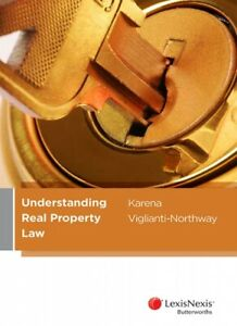 Understanding Real Property Law (1st Ed.)  by Viglianti-Northway, K