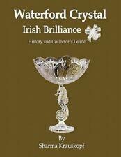 Waterford Crystal - Irish Brilliance by Sharma Krauskopf (2011, Paperback)