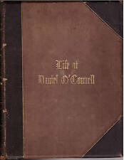 Life of Daniel O'Connell, the Liberator: His Times -- Political, Social, and Rel