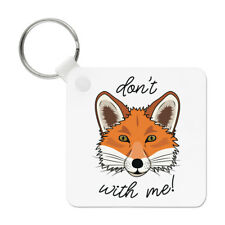 Don't Fox With Me Keyring Key Chain - Funny Animal
