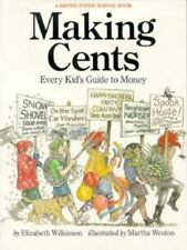 Making Cents: Every Kid's Guide to Money : How to Make It, What to Do With It by