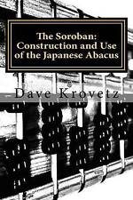 The Soroban: Construction and Use of the Japanese Abacus by Dave Krovetz (Paperback / softback, 2015)