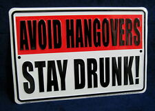 AVOID HANGOVERS - *US MADE* Embossed Metal Tin Sign - Man Cave Garage Bar Pub
