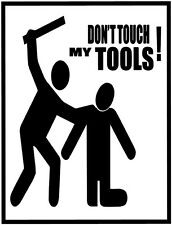 Don't touch my tools decal ,toolbox sticker, toolbox vinyl decals, pictogram art