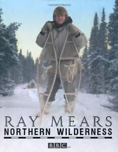 Northern Wilderness By Ray Mears. 9780340980828