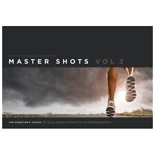 Master Shots Vol 3:  The Director's Vision: 100 Setups, Scenes And Moves For ...