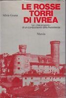 Silvio Geuna, Le rosse torri di Ivrea, Mursia, Resistenza, memorie, storia, 1977