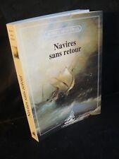 Robert de la Croix: Navires sans retour (bateaux) L'ancre de marine 1996 (TBE)