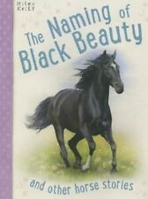 Very Good, Horse Stories The Naming of Black Beauty and other stories, Miles Kel