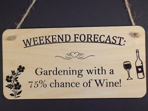 """""""Weekend Forecast - Wine & Gardening"""" Funny Wooden hanging alcohol sign Plaque"""