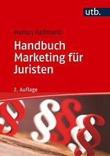 Handbuch Marketing für Juristen, Marion Halfmann