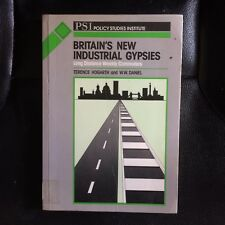 Britain's New Industrial Gypsies Terence Hogarth WW Daniel 0853744203 1988 PSI