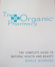 The Organic Pharmacy  by Margo Marrone (Paperback 2009)