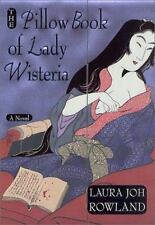 Sano Ichiro Novels Ser.: The Pillow Book of Lady Wisteria by Laura Joh...
