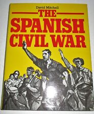 THE SPANISH CIVIL WAR BY DAVID MITCHELL 1983 1ST AMERICAN EDITION B&W & COLOR PH