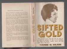 YVONNE M WILSON SIFTED GOLD FIRST EDITION HARDBACK U/C DJ 1974