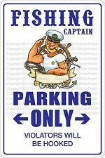 "Metal Sign Fishing Captain Parking Only 8"" x 12"" Aluminum NS 342"
