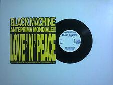 "Black Machine / Love 'N' Peace– Disco Vinile PROMO 45 giri 7"" (Stampa Italia)"