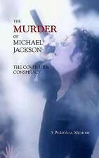 The Murder of Michael Jackson: The Cover Up & Conspiracy by Deborah Stefaniak