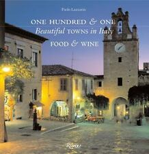 One Hundred & One Beautiful Towns in Italy: Food & Wine by Paolo Lazzarin 2005