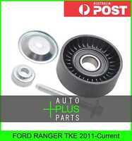 Fits FORD RANGER TKE 2011-Current - Idler Tensioner Drive Belt Bearing Pulley
