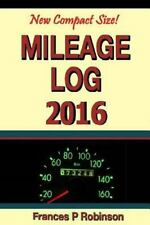 Mileage Log 2016 : Record Mileage, Repair and Fuel Expense in This New...