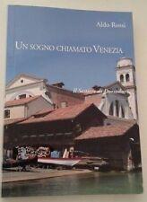 UN SOGNO CHIAMATO VENEZIA 4 - IL SESTIERE DI DORSODURO - Aldo Rossi