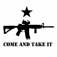 """Come and Take it Vinyl Decal """"Sticker"""" For Car or Truck Windows, Laptops, etc"""