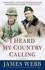 I Heard My Country Calling : A Memoir by James, Jr. Webb (2015, Paperback)