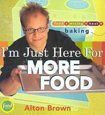 Im Just Here for More Food: Food X Mixing + Heat = Baking, Brown, Alton, Used; G