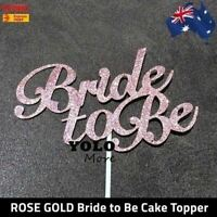 Bride to Be ROSE GOLD Glitter Cake Topper Engagement Hens Bridal Shower Cake AUS