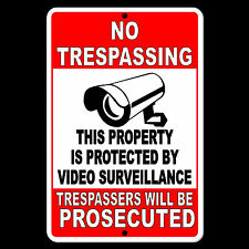No Tresspassing Property Protected Video Surveillance Security Camera Sign Metal